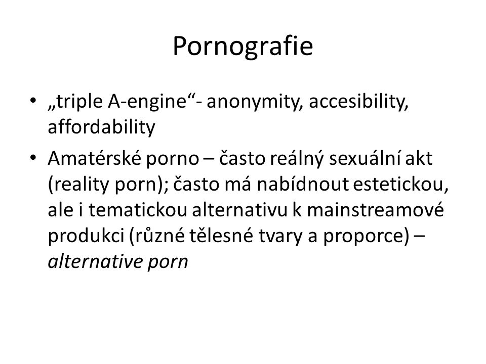 "Pornografie ""triple A-engine - anonymity, accesibility, affordability"