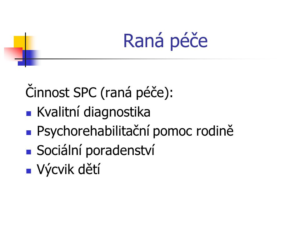 Raná péče Činnost SPC (raná péče): Kvalitní diagnostika