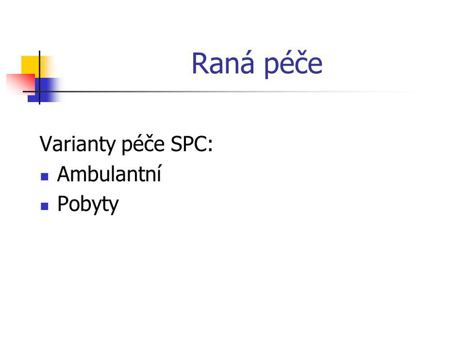 Raná péče Varianty péče SPC: Ambulantní Pobyty