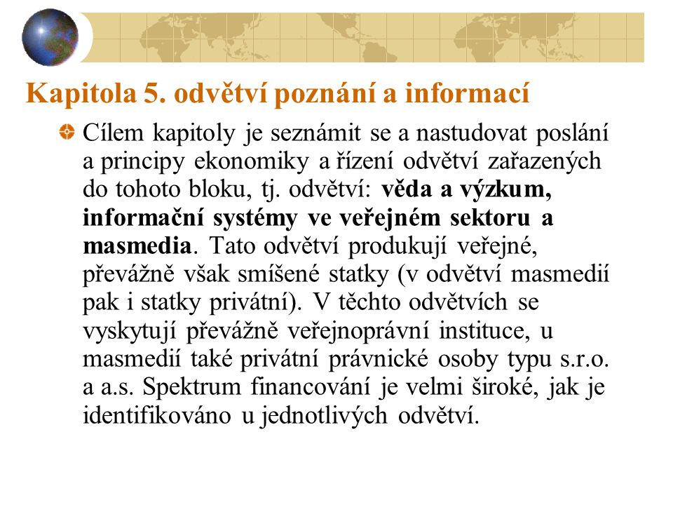 Kapitola 5. odvětví poznání a informací