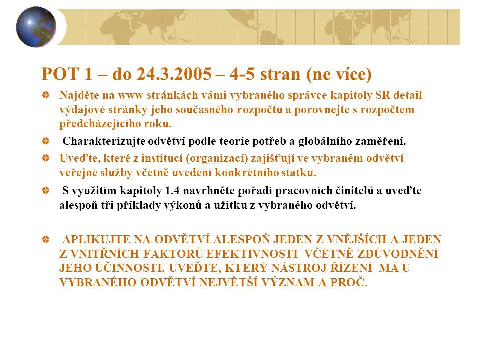 POT 1 – do 24.3.2005 – 4-5 stran (ne více)