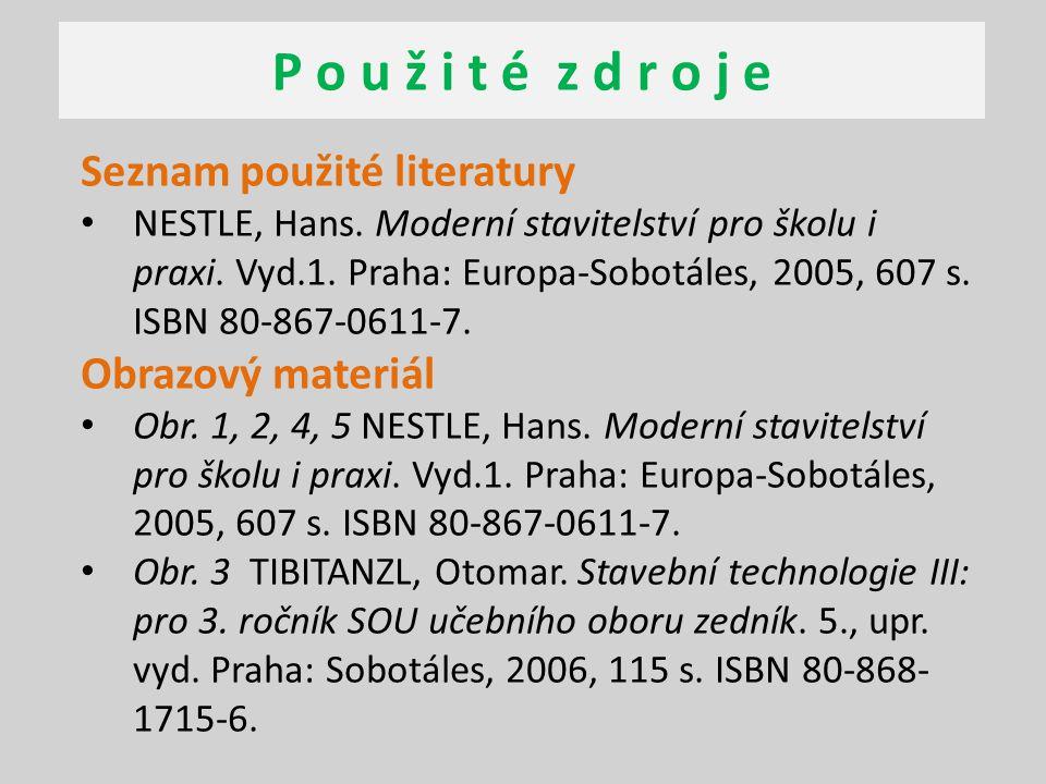P o u ž i t é z d r o j e Seznam použité literatury Obrazový materiál