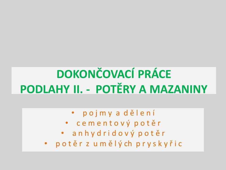 DOKONČOVACÍ PRÁCE PODLAHY II. - POTĚRY A MAZANINY