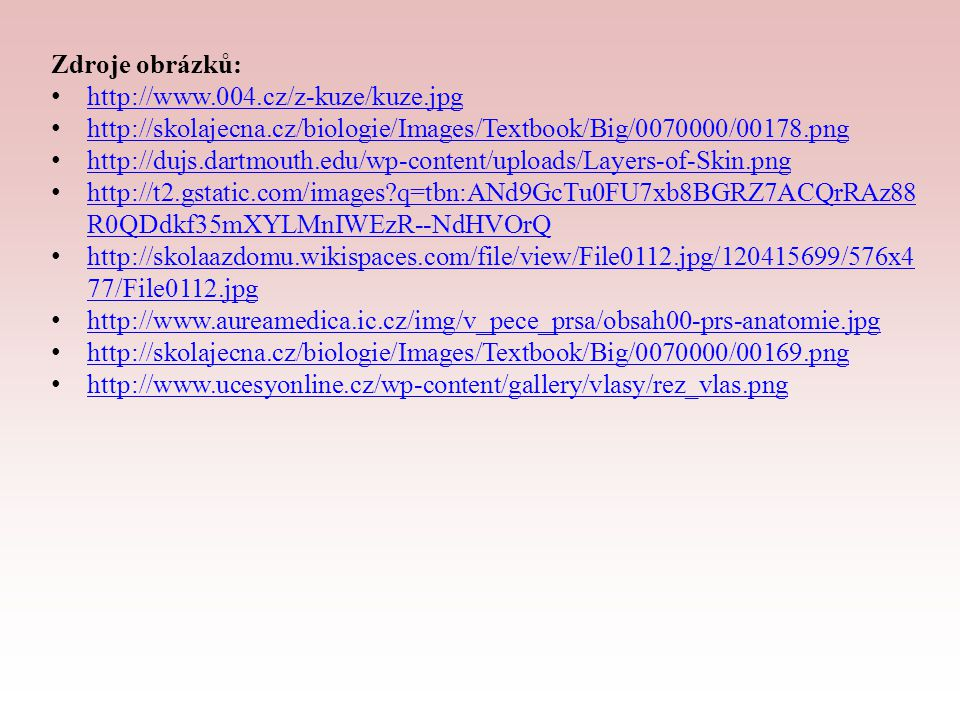 Zdroje obrázků: http://www.004.cz/z-kuze/kuze.jpg. http://skolajecna.cz/biologie/Images/Textbook/Big/0070000/00178.png.