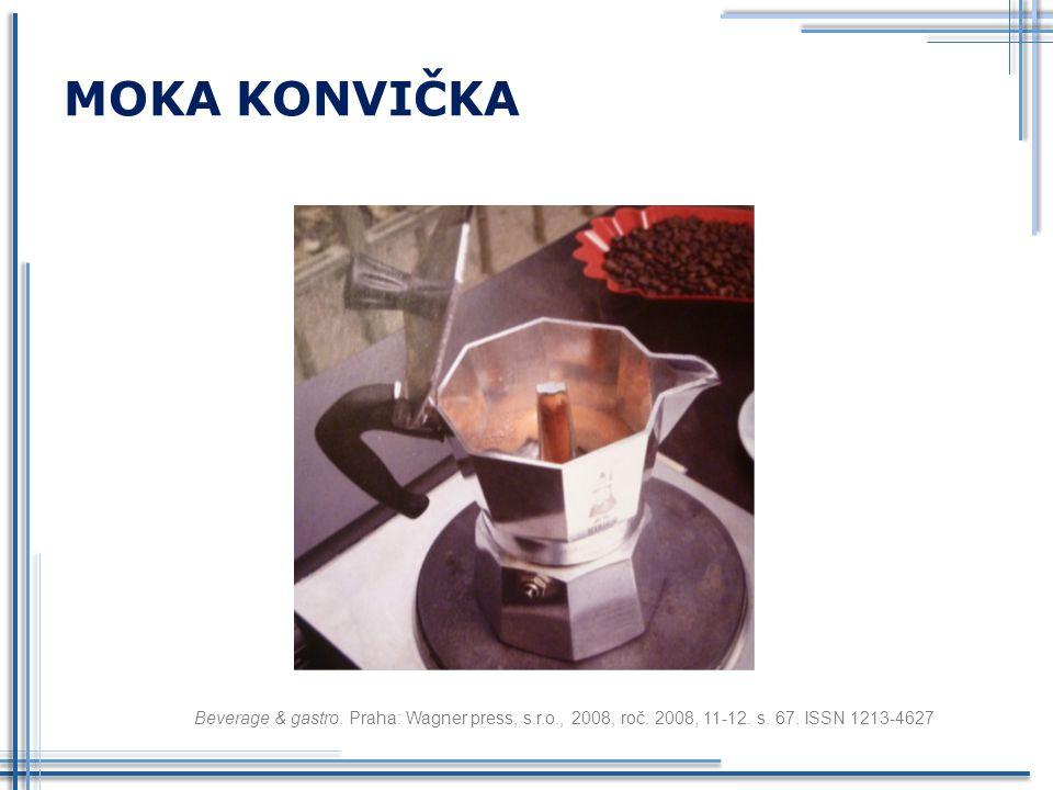 MOKA KONVIČKA Beverage & gastro. Praha: Wagner press, s.r.o., 2008, roč.