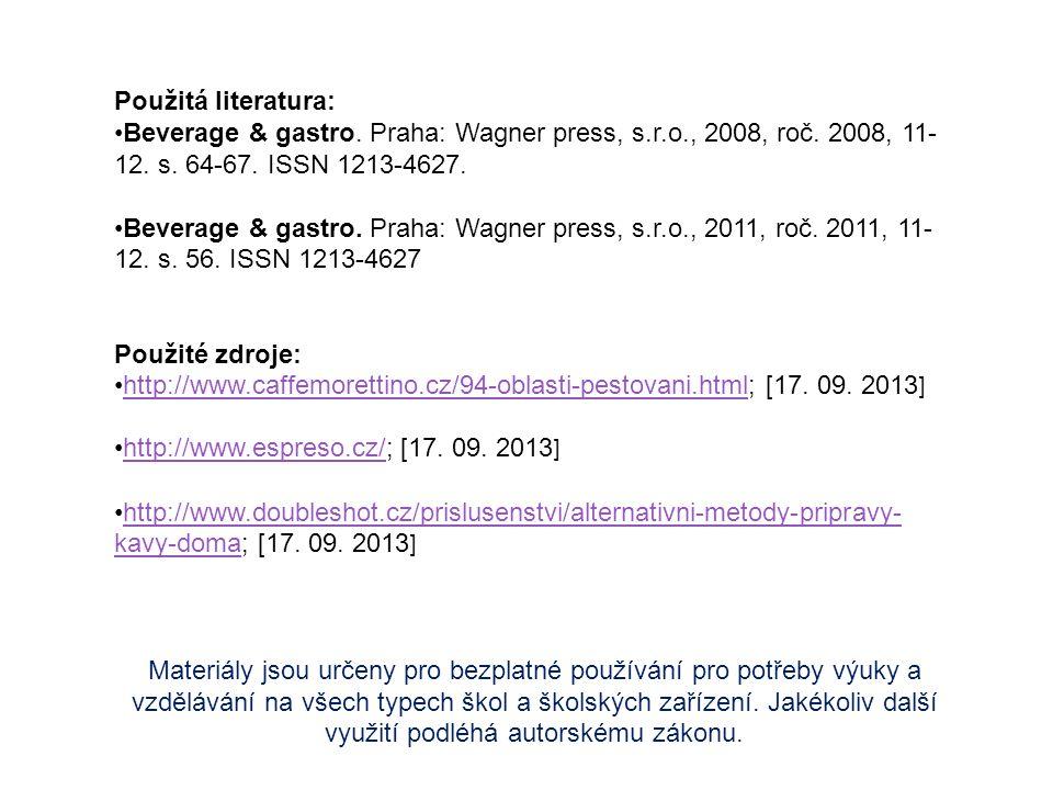 Použitá literatura: Beverage & gastro. Praha: Wagner press, s.r.o., 2008, roč. 2008, 11-12. s. 64-67. ISSN 1213-4627.