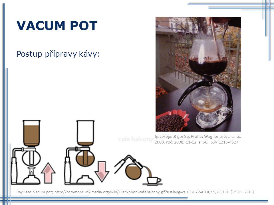 VACUM POT Postup přípravy kávy: