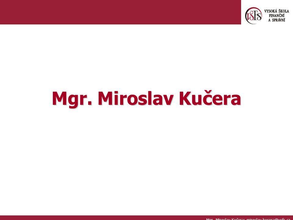 Mgr. Miroslav Kučera Mgr. Miroslav Kučera; miroslav.kucera@vsfs.cz