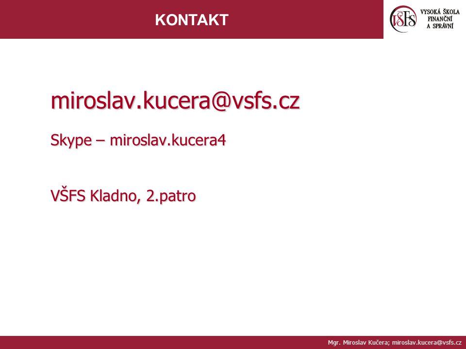 miroslav.kucera@vsfs.cz KONTAKT Skype – miroslav.kucera4