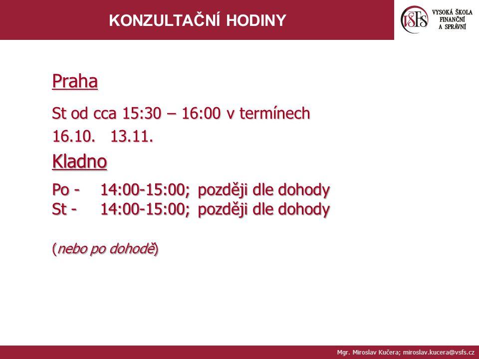 Praha Kladno KONZULTAČNÍ HODINY St od cca 15:30 – 16:00 v termínech