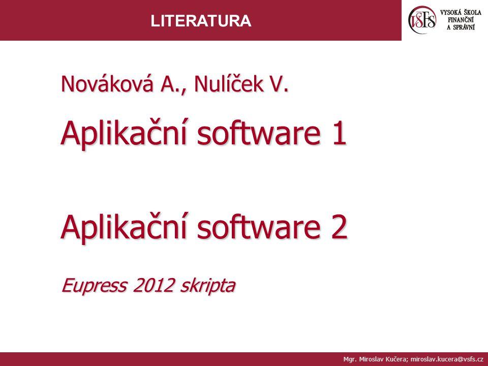 Aplikační software 1 Aplikační software 2 Nováková A., Nulíček V.