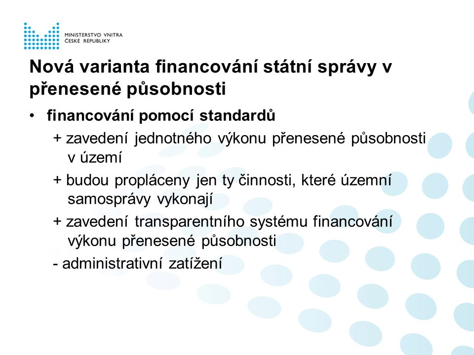 Nová varianta financování státní správy v přenesené působnosti