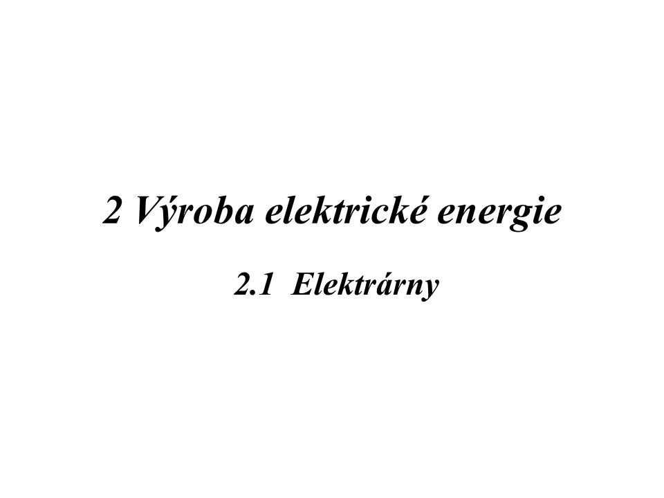 2 Výroba elektrické energie