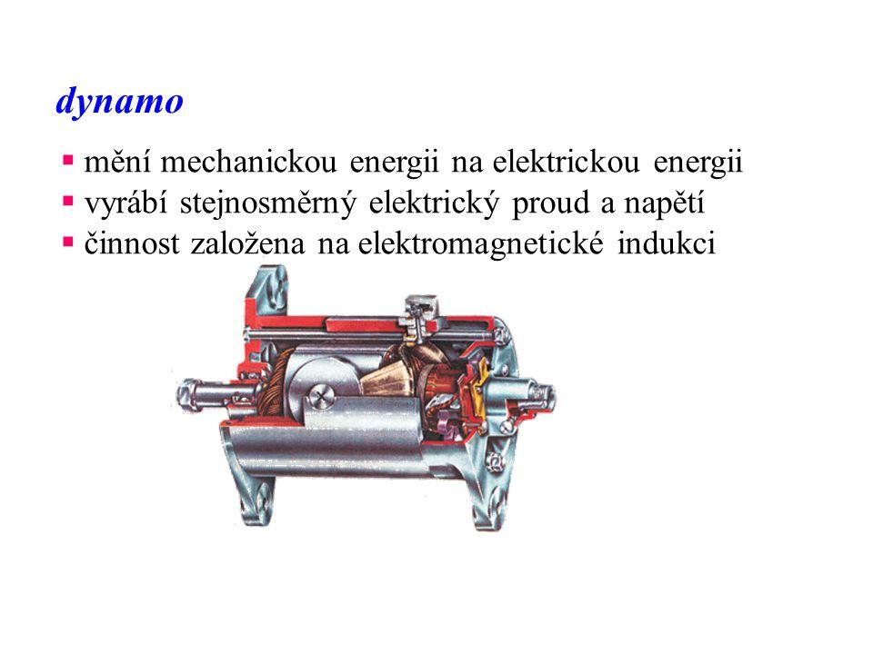 dynamo mění mechanickou energii na elektrickou energii
