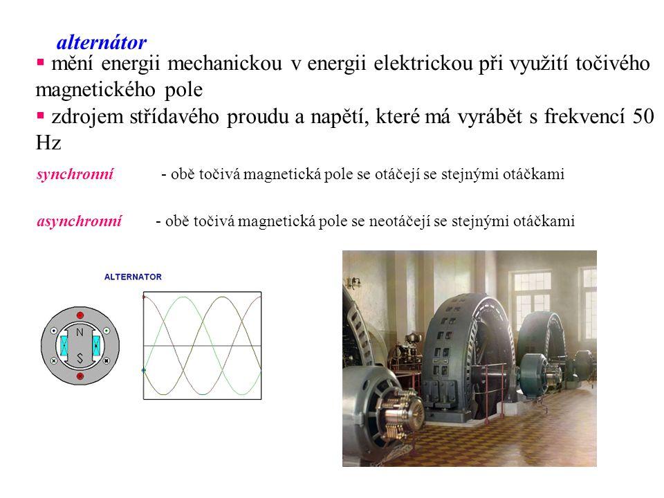 zdrojem střídavého proudu a napětí, které má vyrábět s frekvencí 50 Hz