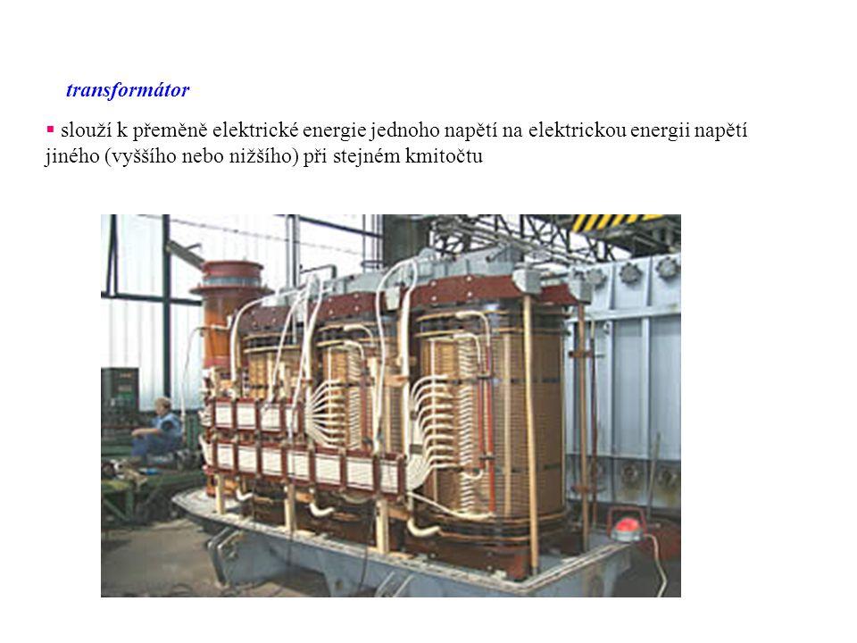 transformátor slouží k přeměně elektrické energie jednoho napětí na elektrickou energii napětí jiného (vyššího nebo nižšího) při stejném kmitočtu.