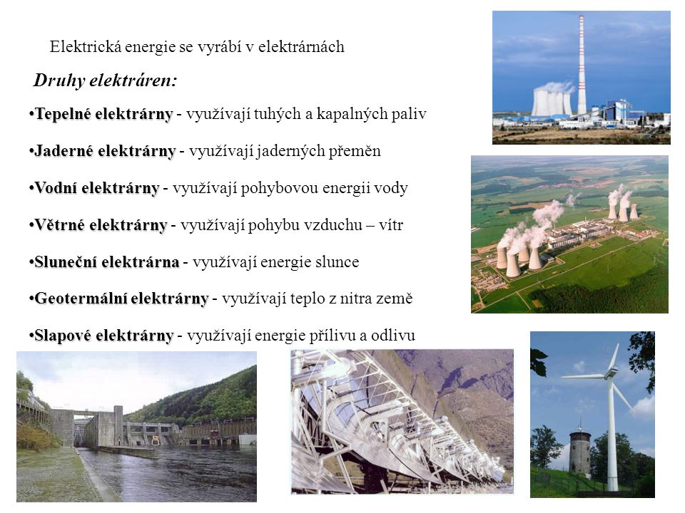 Druhy elektráren: Elektrická energie se vyrábí v elektrárnách