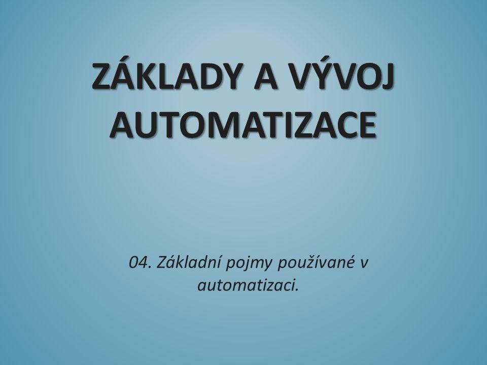 Základy a vývoj automatizacE