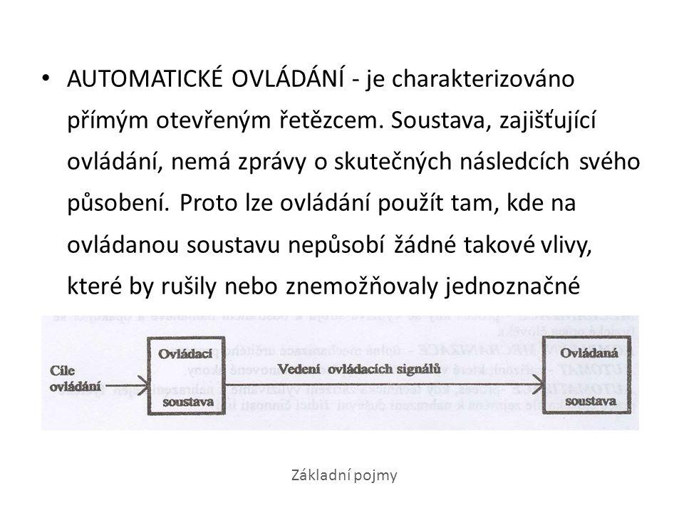 AUTOMATICKÉ OVLÁDÁNÍ - je charakterizováno přímým otevřeným řetězcem