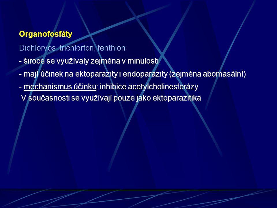Organofosfáty Dichlorvos, trichlorfon, fenthion. - široce se využívaly zejména v minulosti.