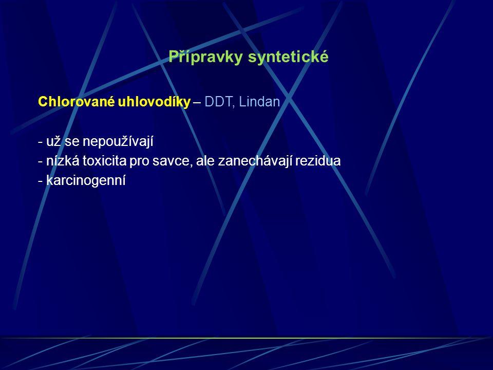 Přípravky syntetické Chlorované uhlovodíky – DDT, Lindan