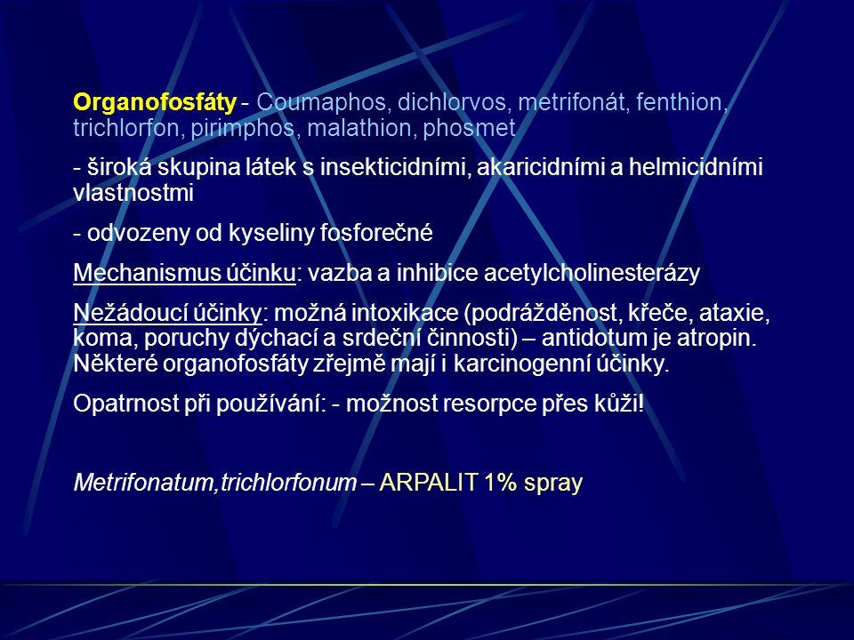 Organofosfáty - Coumaphos, dichlorvos, metrifonát, fenthion, trichlorfon, pirimphos, malathion, phosmet