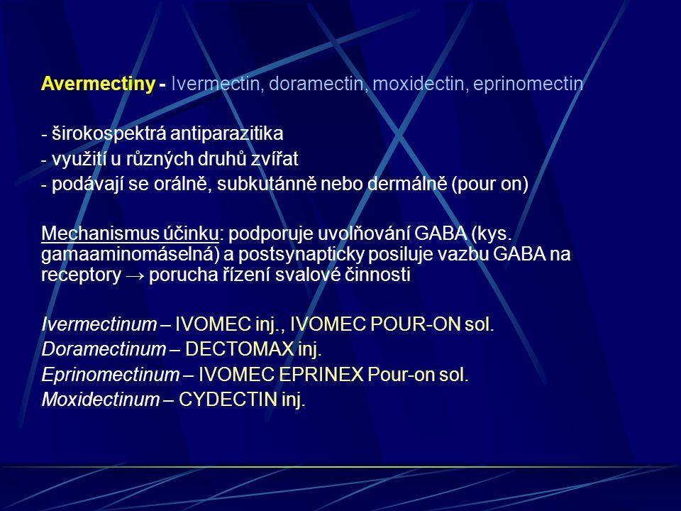 Avermectiny - Ivermectin, doramectin, moxidectin, eprinomectin