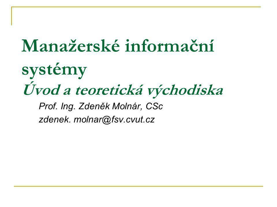 Manažerské informační systémy Úvod a teoretická východiska