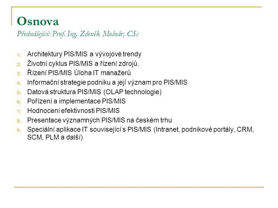 Osnova Přednášející: Prof. Ing. Zdeněk Molnár, CSc