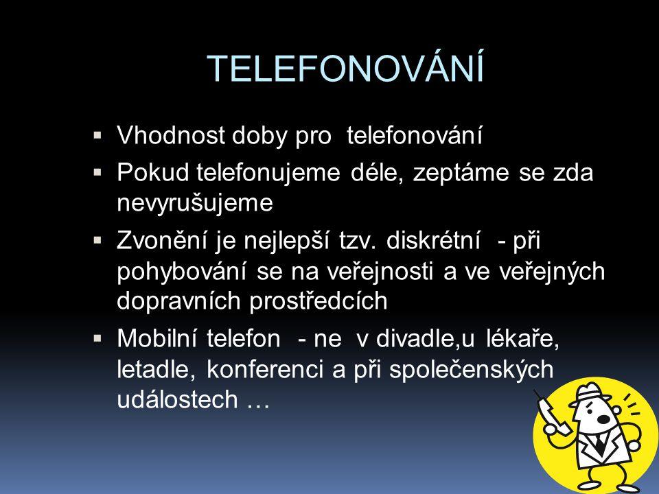 TELEFONOVÁNÍ Vhodnost doby pro telefonování
