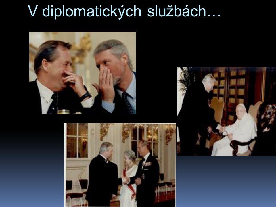 V diplomatických službách…