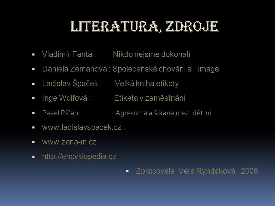 Literatura, zdroje Vladimír Fanta : Nikdo nejsme dokonalí