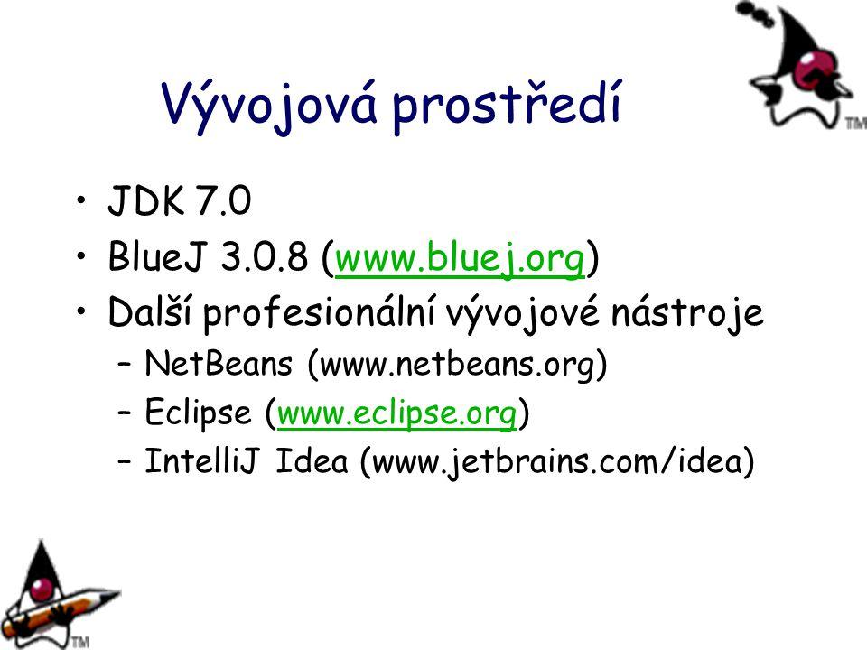 Vývojová prostředí JDK 7.0 BlueJ 3.0.8 (www.bluej.org)