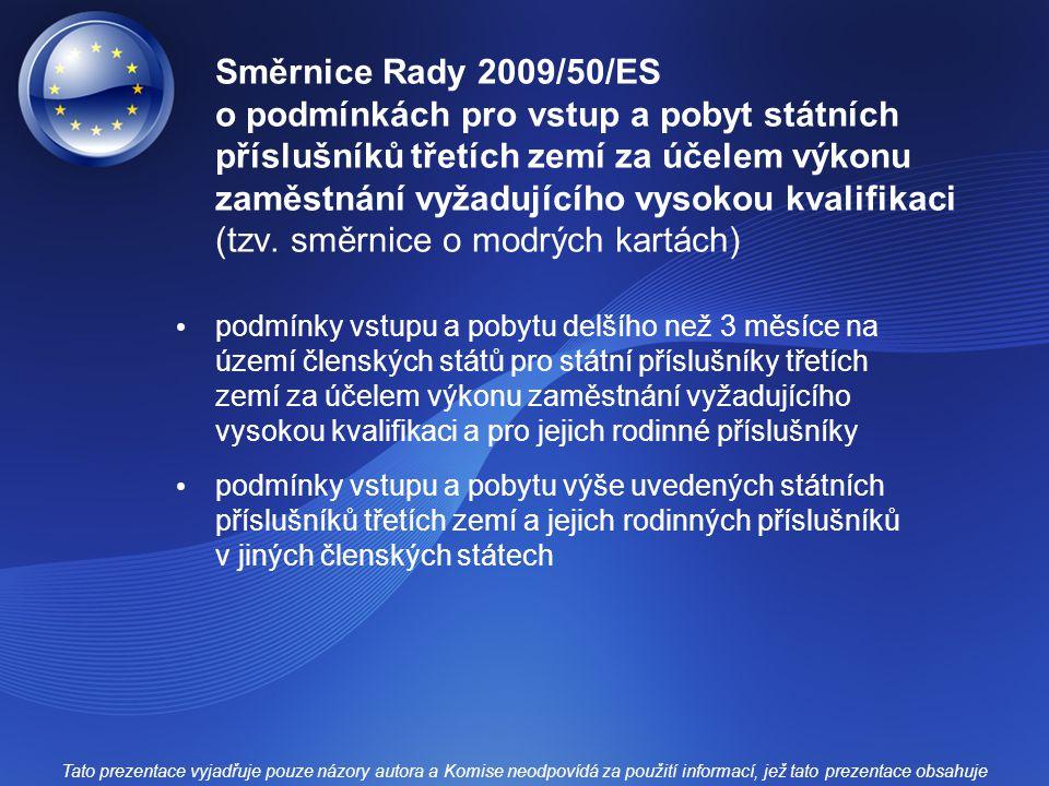 Směrnice Rady 2009/50/ES o podmínkách pro vstup a pobyt státních příslušníků třetích zemí za účelem výkonu zaměstnání vyžadujícího vysokou kvalifikaci (tzv. směrnice o modrých kartách)