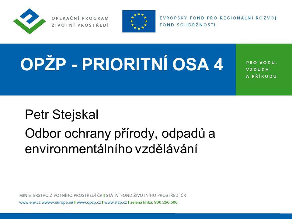 OPŽP - PRIORITNÍ OSA 4 Petr Stejskal