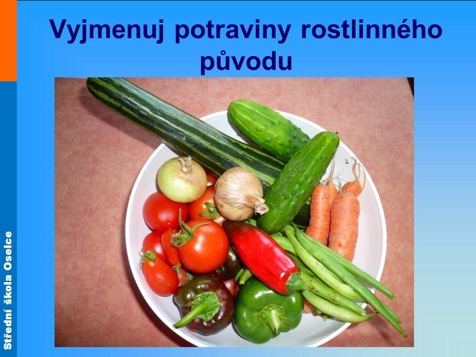 Vyjmenuj potraviny rostlinného původu