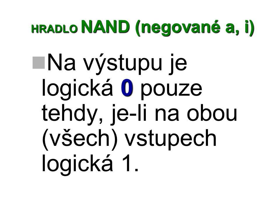 HRADLO NAND (negované a, i)