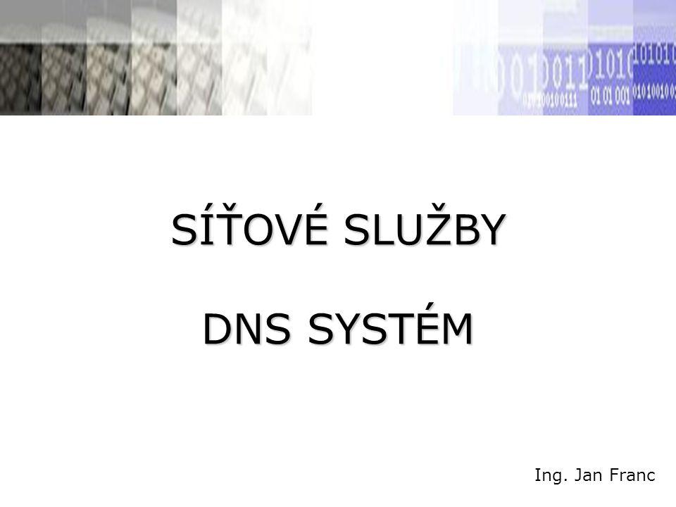SÍŤOVÉ SLUŽBY DNS SYSTÉM