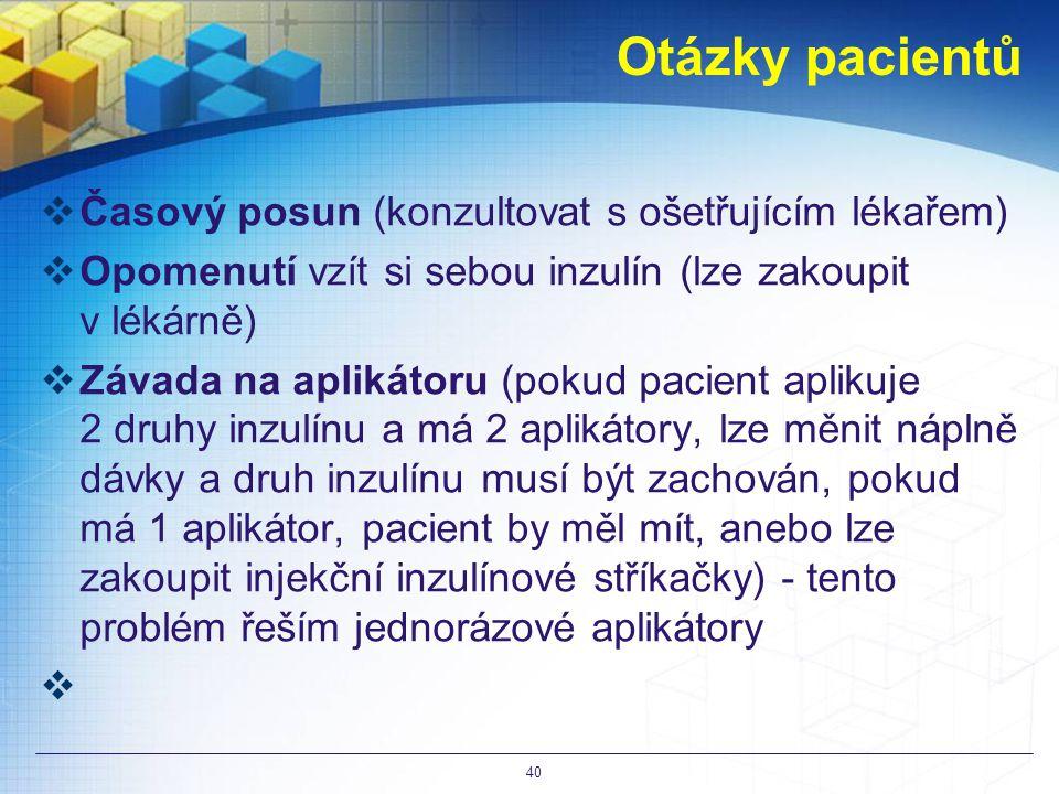 Otázky pacientů Časový posun (konzultovat s ošetřujícím lékařem)