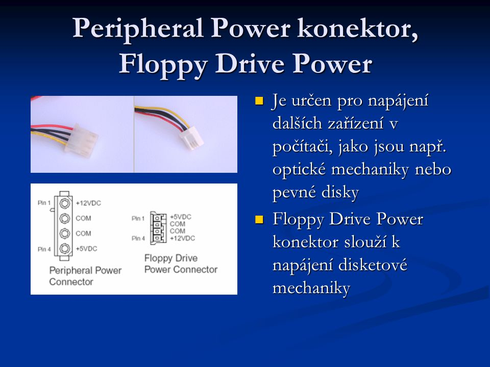 Peripheral Power konektor, Floppy Drive Power