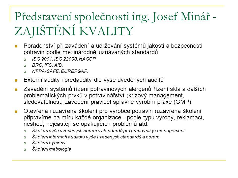 Představení společnosti ing. Josef Minář - ZAJIŠTĚNÍ KVALITY