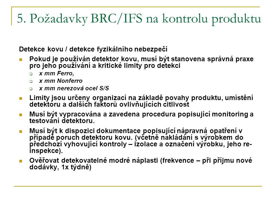 5. Požadavky BRC/IFS na kontrolu produktu