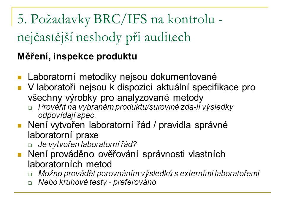 5. Požadavky BRC/IFS na kontrolu -nejčastější neshody při auditech