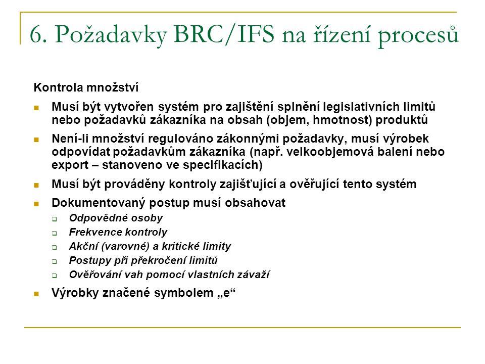 6. Požadavky BRC/IFS na řízení procesů