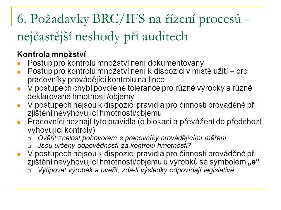 6. Požadavky BRC/IFS na řízení procesů -nejčastější neshody při auditech