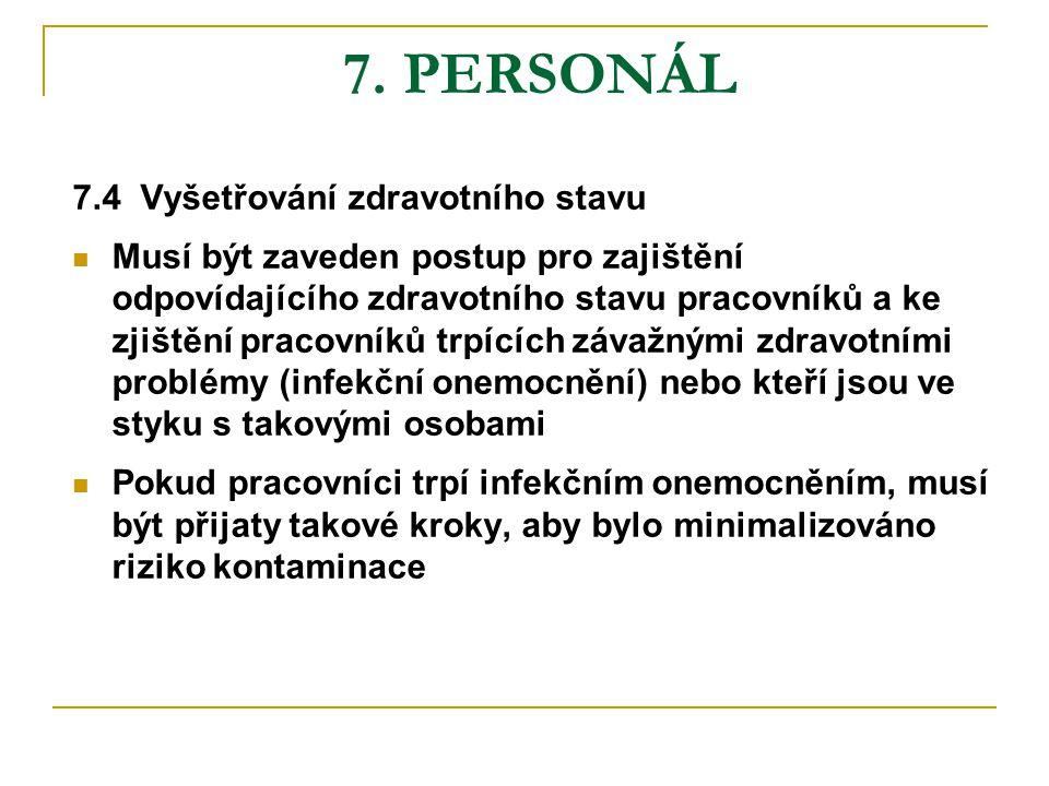 7. PERSONÁL 7.4 Vyšetřování zdravotního stavu