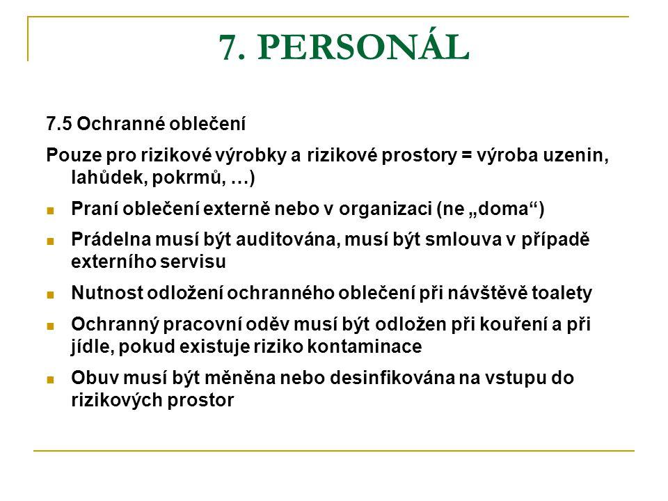 7. PERSONÁL 7.5 Ochranné oblečení