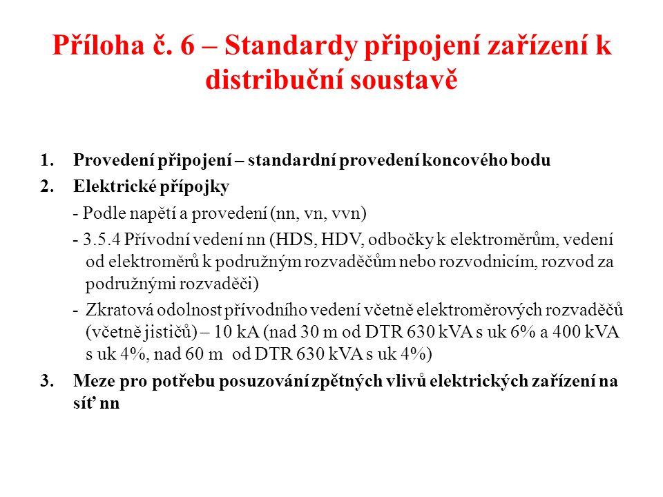 Příloha č. 6 – Standardy připojení zařízení k distribuční soustavě