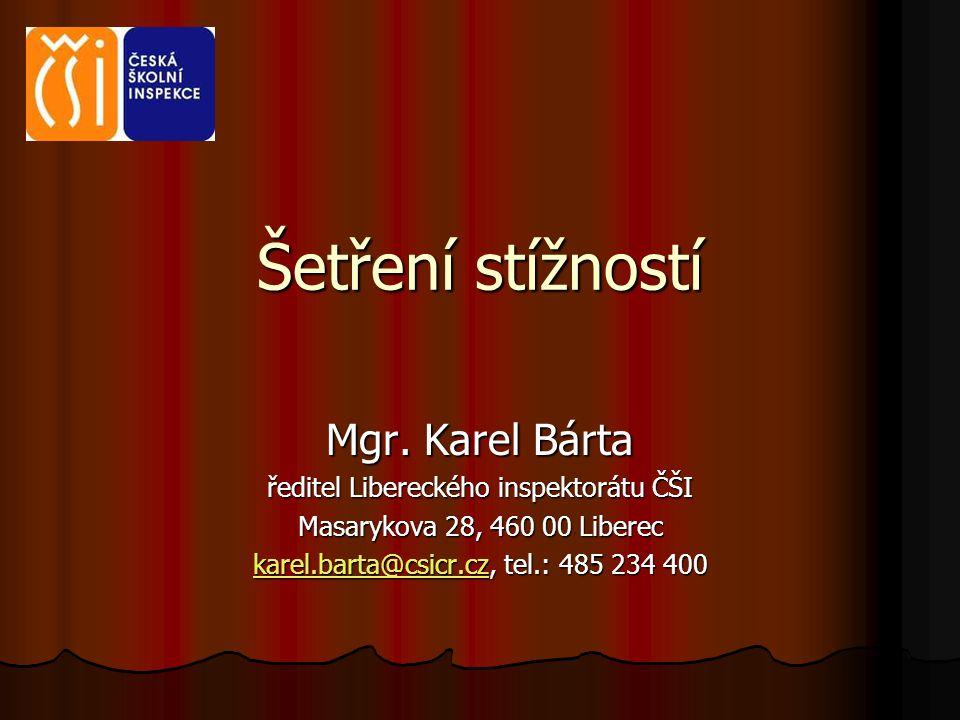 Šetření stížností Mgr. Karel Bárta