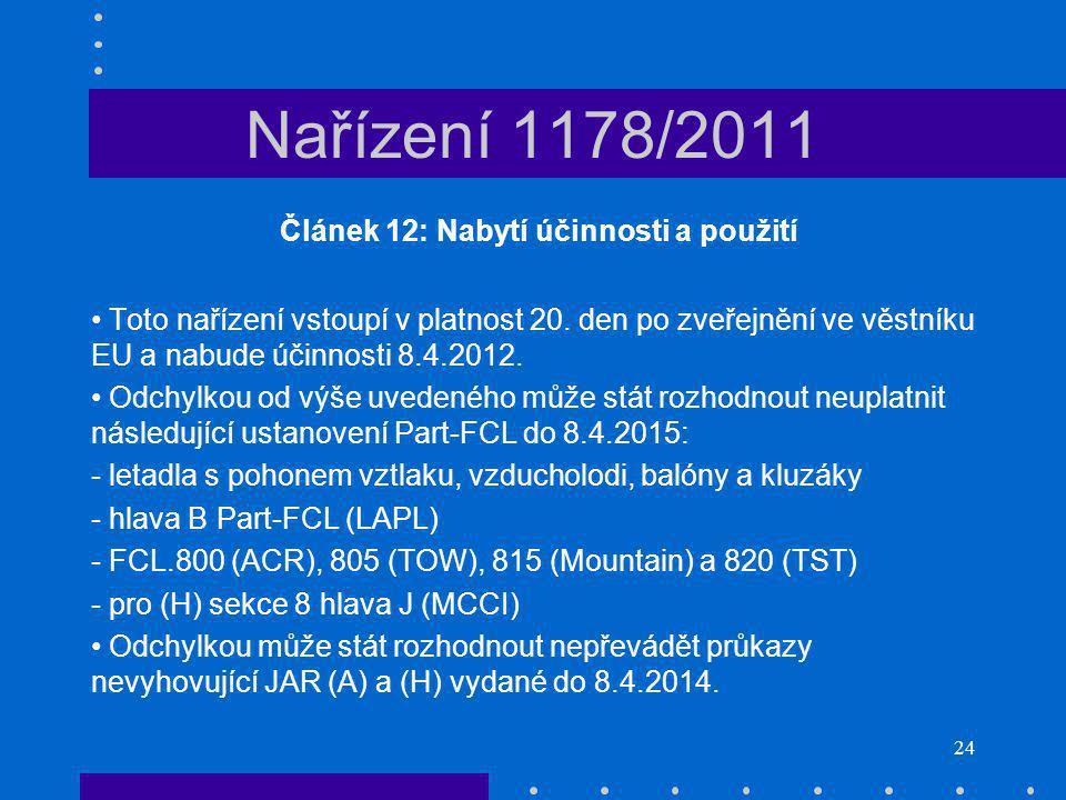 Článek 12: Nabytí účinnosti a použití